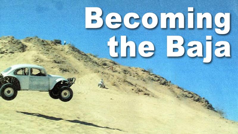 Becoming the Baja